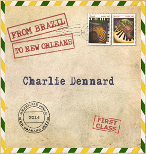 Charlie Dennard From Brazil to New Orleans